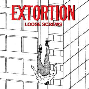 EXTORTION - LOOSE SCREWS