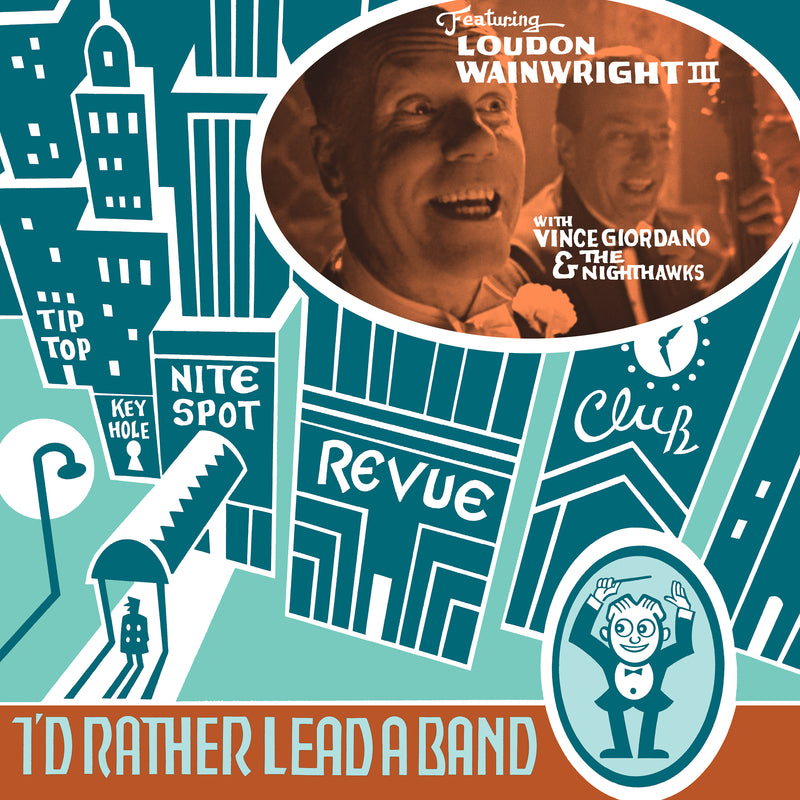 LOUDON WAINWRIGHT III - I'D RATHER LEAD A BAND (PRE-ORDER)