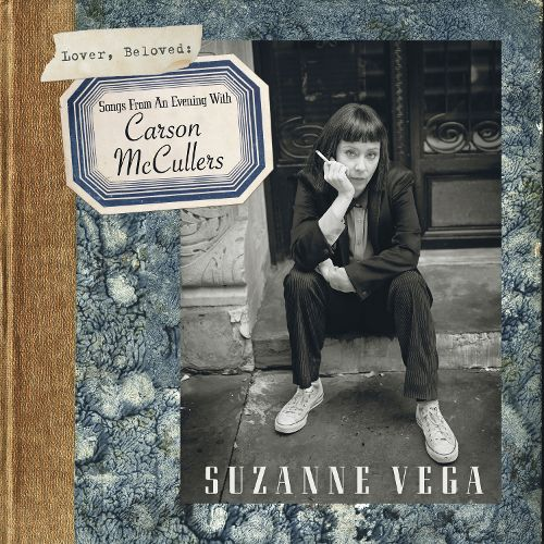 SUZANNE VEGA - LOVER BELOVED: SONGS FROM AN EVENING WITH CARSON MCCULLERS