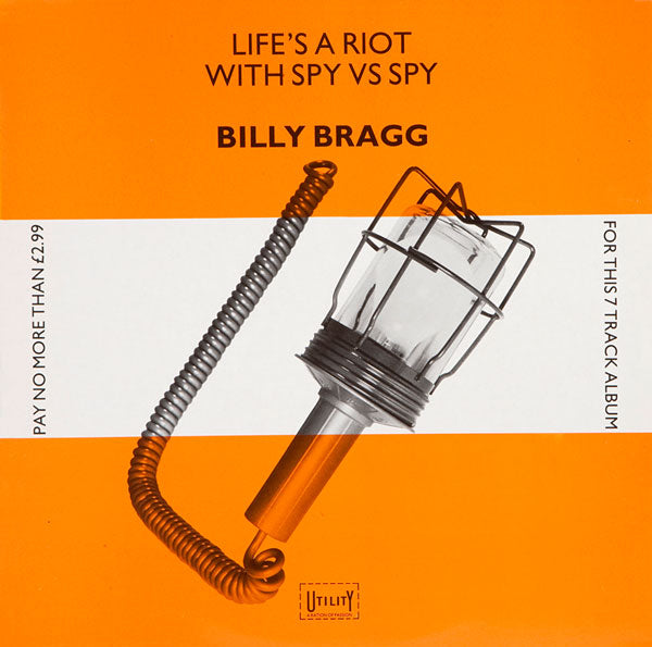 BILLY BRAGG - LIFES A RIOT WITH SPY VS SPY
