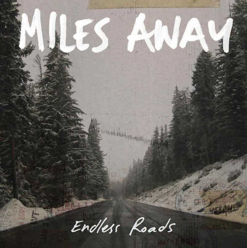 MILES AWAY - ENDLESS ROADS