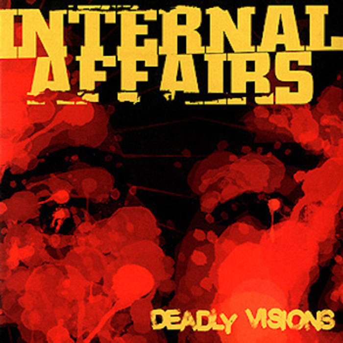 INTERNAL AFFAIRS - DEADLY VISIONS (EP)
