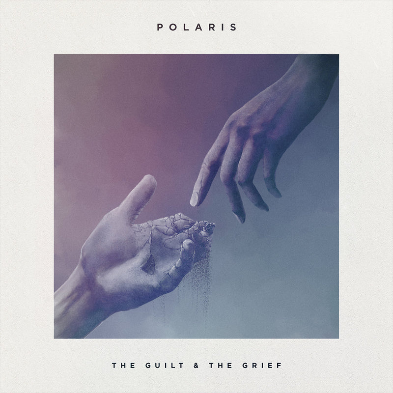 POLARIS - THE GUILT & THE GRIEF