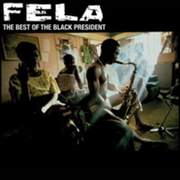 FELA KUTI - BEST OF THE BLACK PRESIDENT