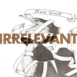 IRRELEVANT - NEW GUILT