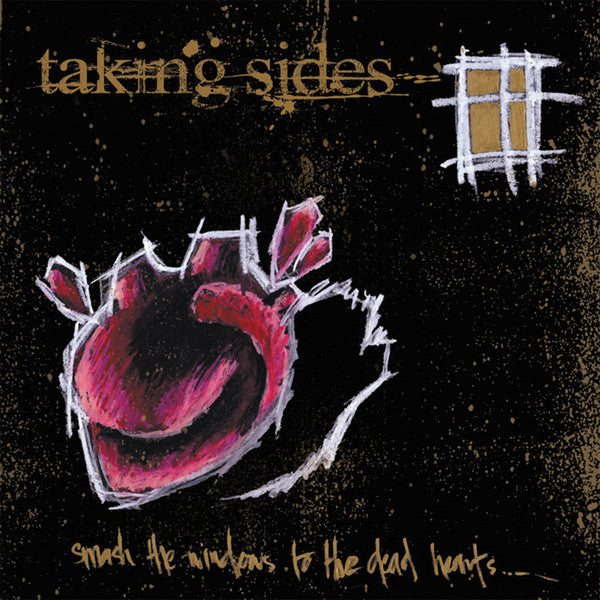 TAKING SIDES - SMASH THE WINDOWS TO THE DEAD HEARTS