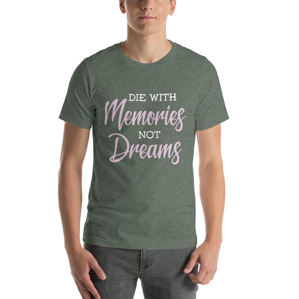Die With Memories Not Dreams Beautiful Soft Theme Design Typography Cool Art Creative Fabulous Designs