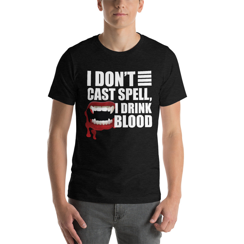 I Don't Cast Spell I Drink Blood Vampire Teeth Bloody Theme Cool Art Creative Fabulous Designs