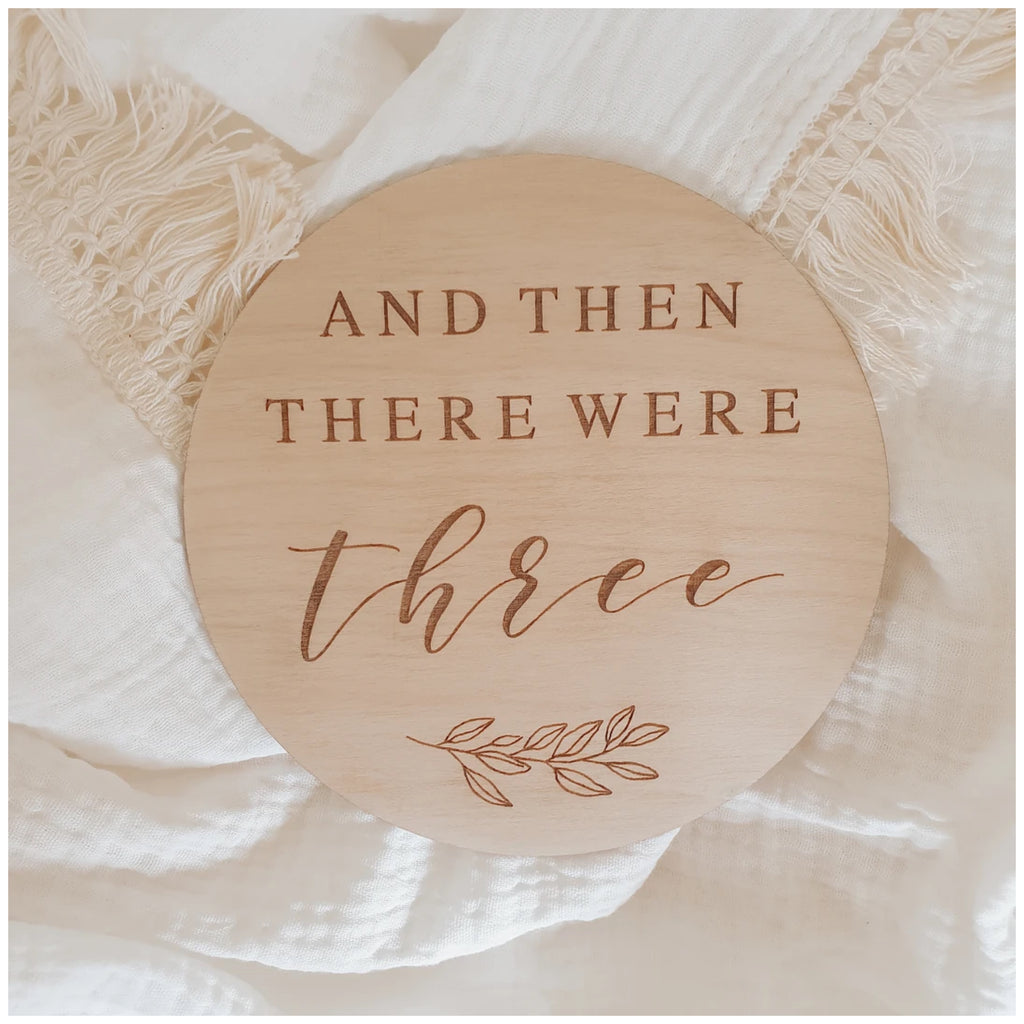 And then there were three - Wooden Announcement Plaque - 15cm