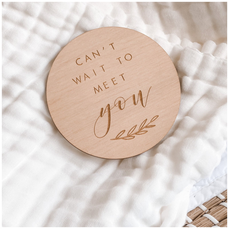 Can't Wait To Meet You - Wooden Milestone Plaque
