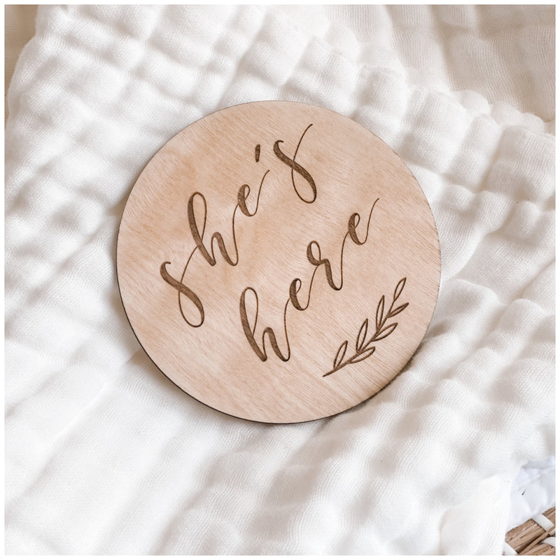 She's Here - Wooden Milestone Plaque
