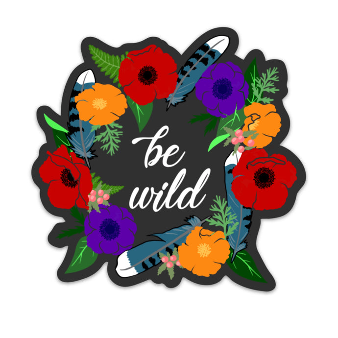 BE WILD Floral Wreath Die Cut Sticker (5