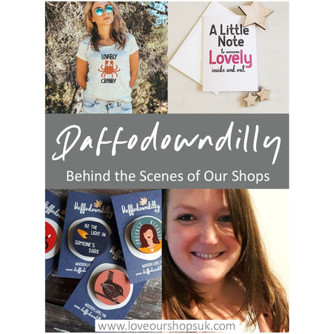 Love our shops uk blog - behind the scenes with Daffodowndilly