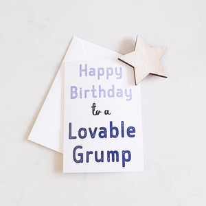 Happy Birthday to a Lovable Grump Greeting Card