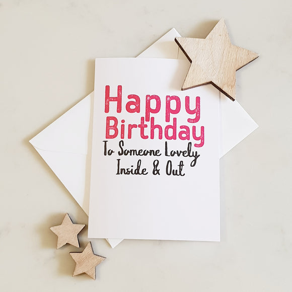 Happy birthday to someone lovely inside and out Greeting Card