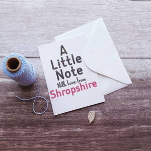 A Little Note With Love From Shropshire Greeting Card