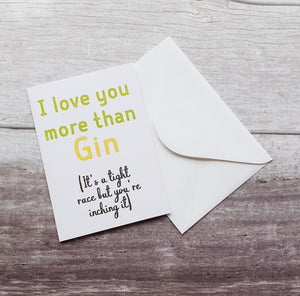 I Love You More than Gin Greeting Card