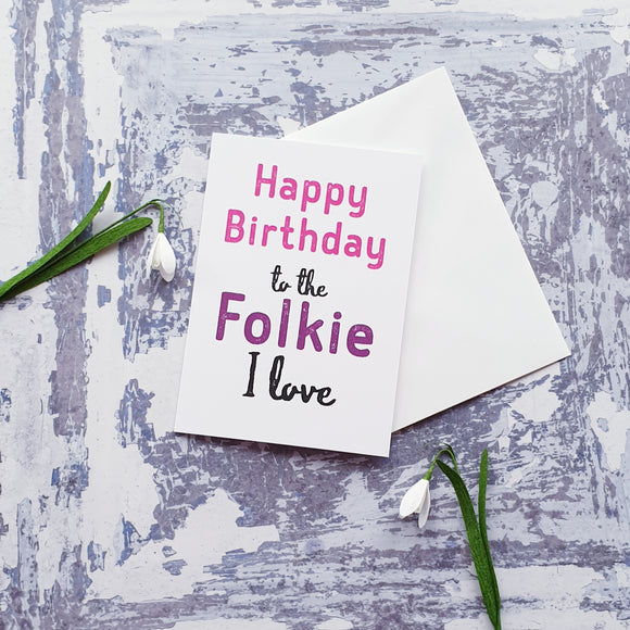 Happy Birthday to the Folkie I Love (pinks and purples) Greeting Card