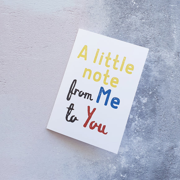 A Little Note from Me to You Greeting Card