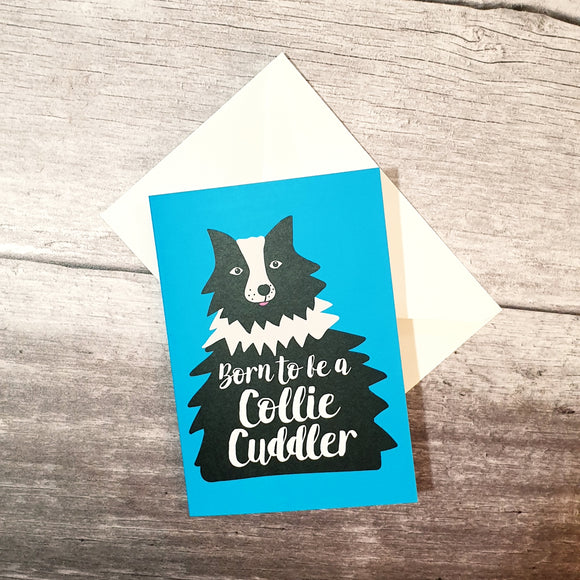 Born to be a Collie Cuddler Notelet Greeting Card