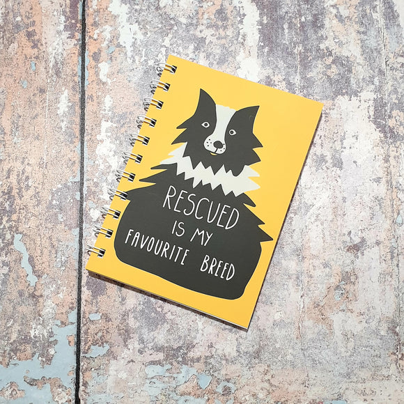 Sunshine Yellow -  Rescued is my Favourite Breed A6 Notebooks