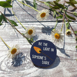 Be the Light in Someone's Dark Wooden Lapel Pin