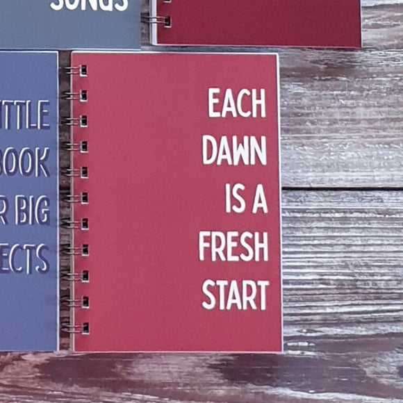 Each Dawn is a Fresh Start A6 Notebook