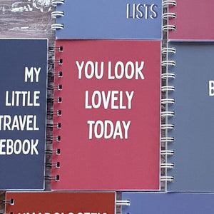 You Look Lovely Today A6 Notebook