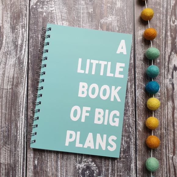 A Little Notebook of Big Plans - Turquoise A5 Notebook