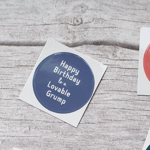 Happy birthday to a lovable grump 38mm Vinyl Sticker