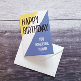 Happy Birthday You Wonderful Human greeting Card