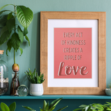 Every Act of Kindness Art Print