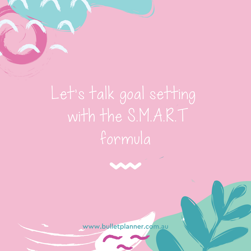 Let's talk goal setting  with the S.M.A.R.T formula
