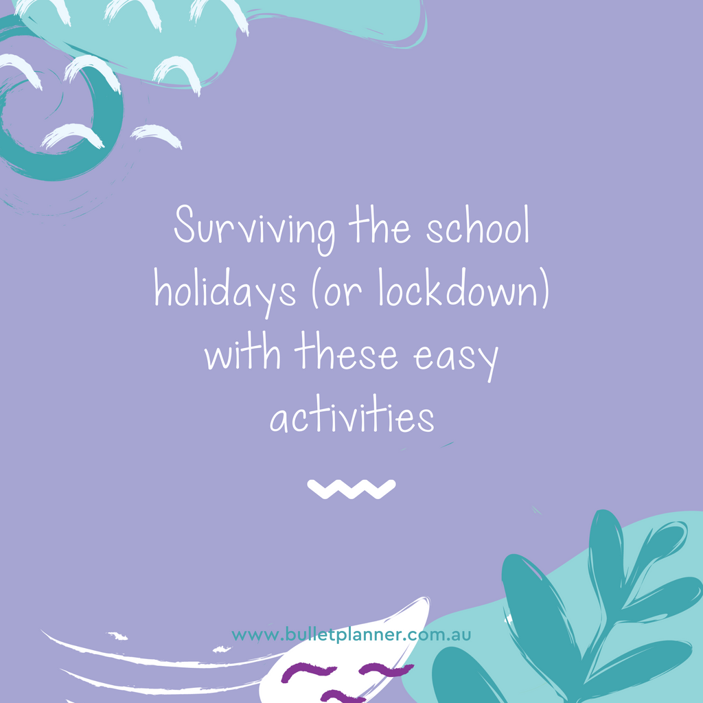 Surviving the school holidays (or lockdown) with these easy activities