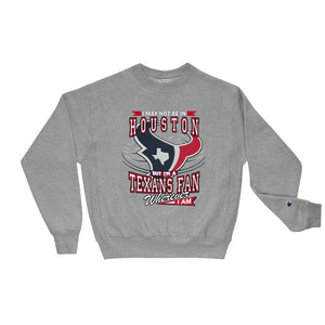 Premium Adult Wherever I Am- Houston Texans Crewneck Sweatshirt