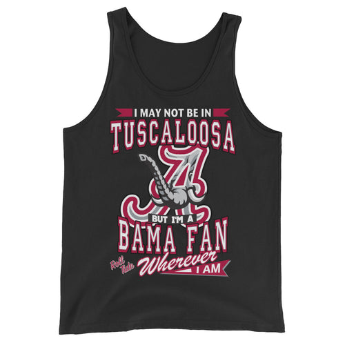 Premium Adult Alabama Fan Wherever I Am Unisex Tank Top