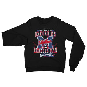 Adult Unisex Wherever I Am- Ole Miss Sweatshirt