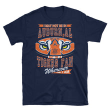 Load image into Gallery viewer, Adult Unisex Wherever I Am- Auburn Tigers T-Shirt (SS)