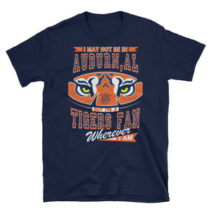 Adult Unisex Wherever I Am- Auburn Tigers T-Shirt (SS)