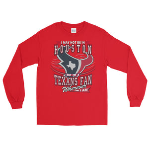 Adult Wherever I Am-Houston Texans T-Shirt (LS)
