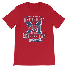 Load image into Gallery viewer, Premium Adult Unisex Wherever I Am- Ole Miss T-Shirt (SS)