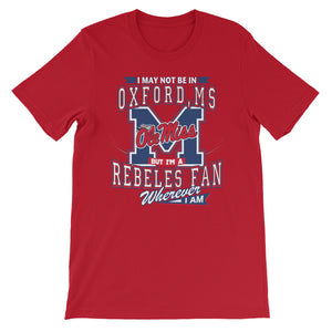 Premium Adult Unisex Wherever I Am- Ole Miss T-Shirt (SS)
