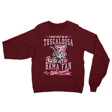 Load image into Gallery viewer, Adult Unisex Wherever I Am- Alabama Crimson Tide Sweatshirt