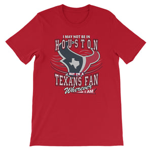 Premium Adult Wherever I Am- Houston Texans T-Shirt (SS)