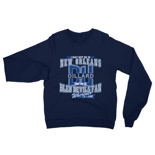 Adult Unisex Fleece Dillard Fan Wherever I Am Sweatshirt