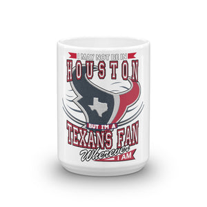 Wherever I Am- Houston Texans Coffee Mug
