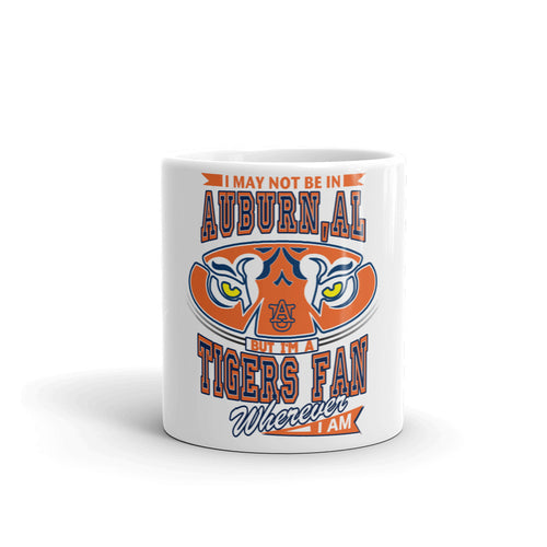 Wherever I Am- Auburn Tigers Coffee Mug