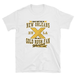 Adult Unisex Wherever I Am- Xavier Gold Rush T-Shirt (SS)