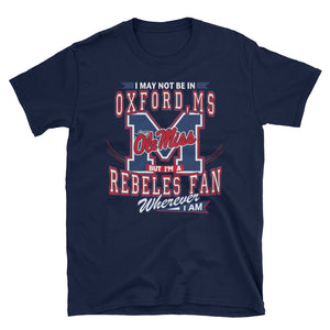 Adult Wherever I Am- Ole Miss Unisex T-Shirt (SS)