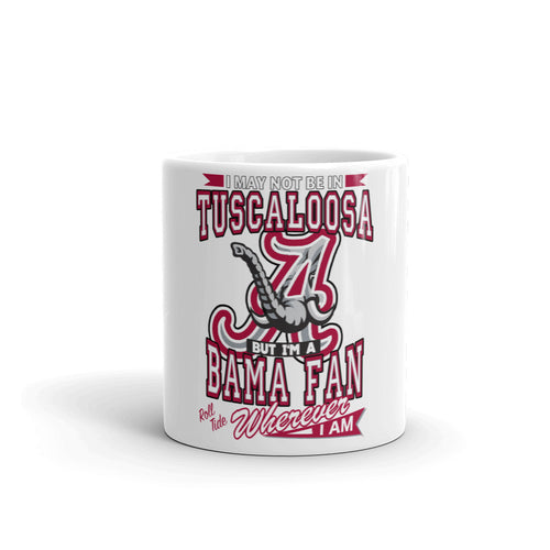 White Glossy Alabama Fan Wherever I Am Coffee Mug